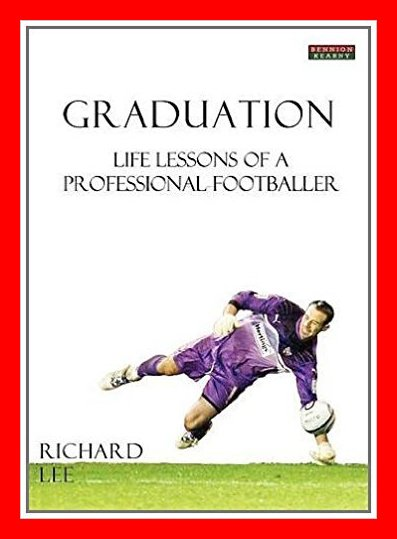 Graduation: Life Lessons of a Professional Footballer) By Richard Lee (Author) Du français: 'la vie, les leçons d'un footballeur professionnel'. Cliquez le lien ci-dessous pour en savoir plus sur Le livre http://amzn.to/2IwhorJ The Bridge MAG. Image